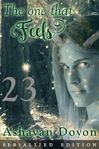 Cover image, Chapter 23 The One That Feels serialized edition by Ashavan Doyon.